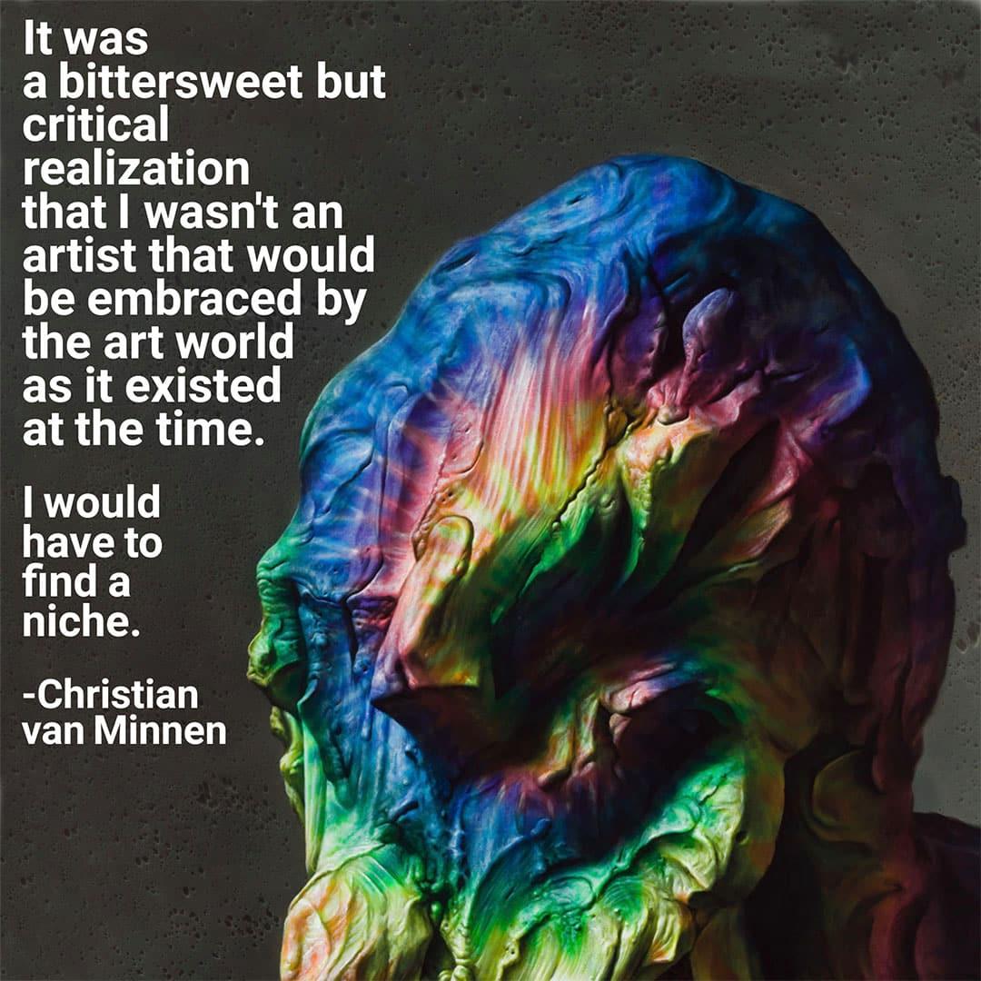 Being an artist quotes - Christian Van Minnen