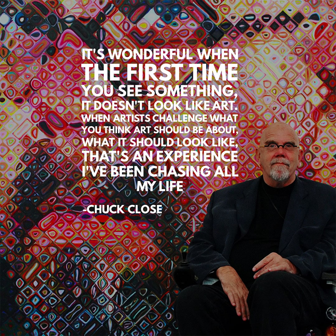 how to find your art style - Chuck Close