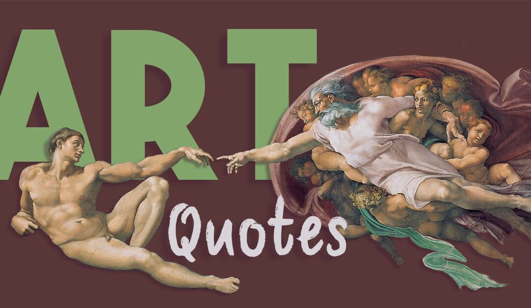 Best Art quotes – The Art World's Insights